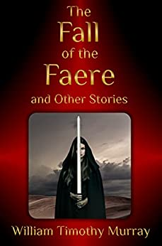 The Fall of the Faere and Other Stories (The Year of the Red Door) by [Murray, William Timothy]