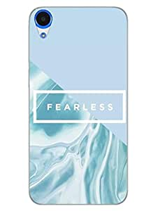 HTC Desire 820 Back Cover - Fearless - Typography - Designer Printed Hard Shell Case