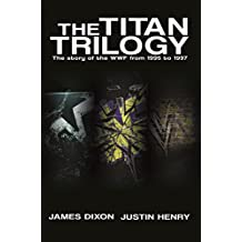 The Titan Trilogy: The story of the WWF from 1995 to 1997 (English Edition)