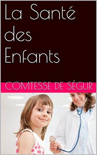 La Santé des Enfants par Comtesse de Ségur
