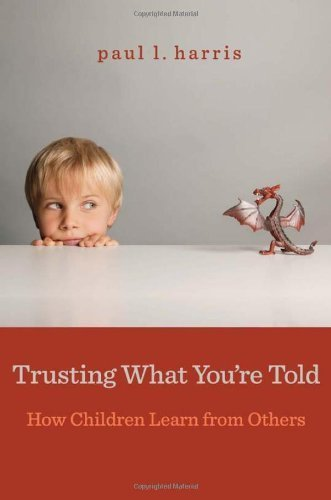 Trusting What You're Told by Harris, Paul L. (2012) Hardcover