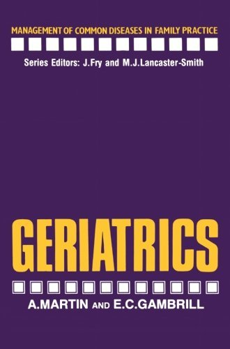 Geriatrics (Management of Common Diseases in Family Practice) by A. Martin (2013-10-04)