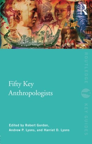 Fifty Key Anthropologists (Routledge Key Guides) (2010-11-12)