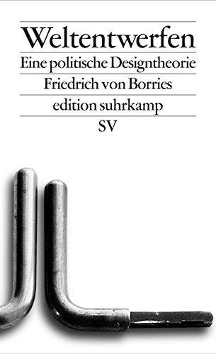 Weltentwerfen: Eine politische Designtheorie (edition suhrkamp)