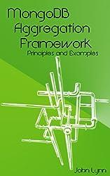 MongoDB Aggregation Framework Principles and Examples (English Edition)