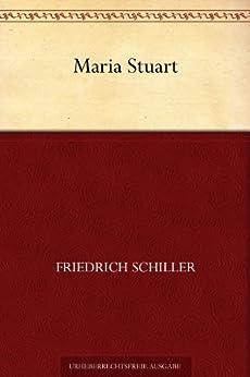 Maria Stuart von [Schiller, Friedrich]