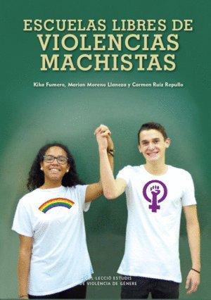 Escuelas libres de violencias machistas (Estudis de Violència de Gènere) por Mónica Fumero Purriño
