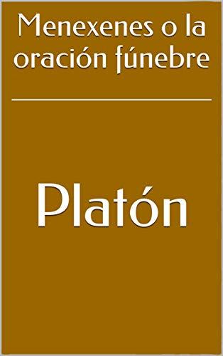 Menexenes o la oración fúnebre de [Platón]