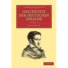 Geschichte der deutschen Sprache 2 Volume Paperback Set (Cambridge Library Collection - Linguistics)