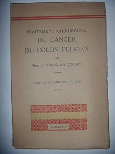 MEDECINE CHIRURGIE: Traitement du cancer du colon pelvien, 35 fig, 1936, BE