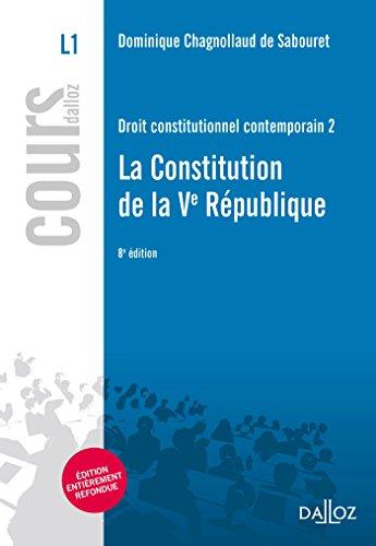 Droit constitutionnel contemporain : Tome 2, La Constitution de la Ve République