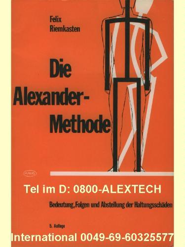 Die Alexander-Methode. Bedeutung, Folgen und Abstellung der Haltungsschäden