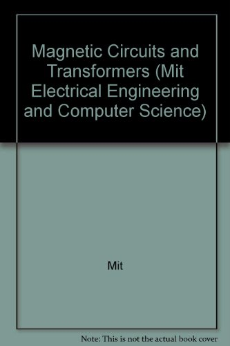 Magnetic Circuits and Transformers (Mit Electrical Engineering and Computer Science)