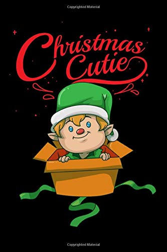 Christmas Cutie: Funny Christmas Elf In A Box  Notebook - Inspirational Journal & Doodle Dairy: Dimensions: 15.2cm x 22.9cm (6
