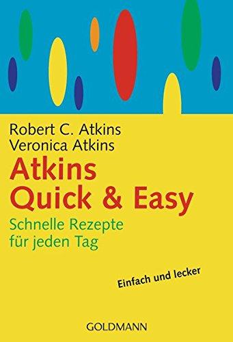 Atkins Quick & Easy: Schnelle Rezepte für jeden Tag (Rezept Bücher Atkin)