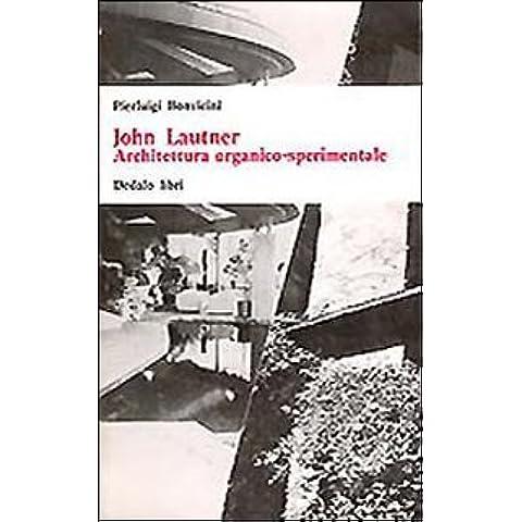 John Lautner. Architettura organico sperimentale - Singole Organico