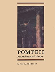 Pompeii: An Architectural History by Lawrence Richardson Jr. (1988-05-01)