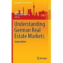 Understanding German Real Estate Markets (Management for Professionals)