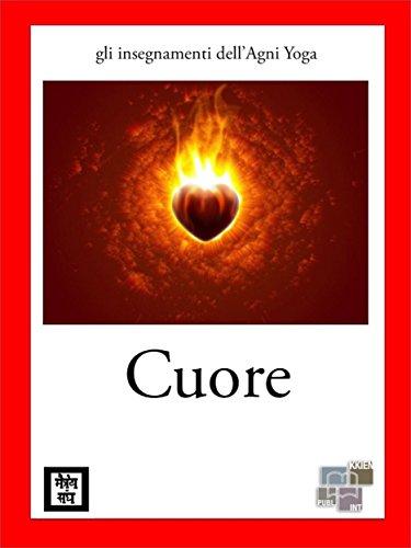 Cuore (gli insegnamenti dellAgni Yoga) (Italian Edition ...