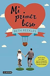 Mi primer beso par Beth Reekles