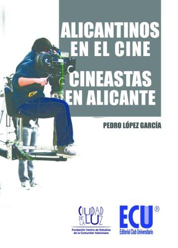 Alicantinos en el cine. Cineastas en Alicante por Pedro López García