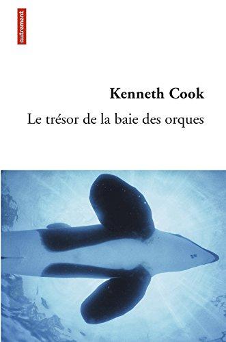 Kenneth Cook - Le trésor de la baie des orques