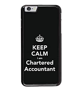 HiFi High Glossy Designer Phone Back Case Cover Apple iPhone 6S ( Keep Calm I Am Chartered Accountant CA )