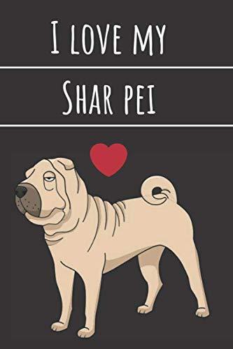 Shar I Love X My PeiAnimals NotebookPeiDogJournalFunnyLined 9 Paper120pages6 USqzMpV