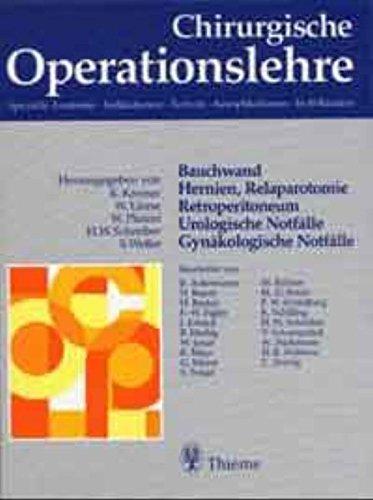 Chirurgische Operationslehre, 10 Bde. in 12 Tl.-Bdn. u. 1 Erg.-Bd., Bd.7/1, Bauchwand, Hernien, Relaparotomie, Retroperitoneum, Urologische Notfälle, Gynäkologische Notfälle