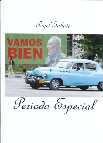Cuba: Período Especial (Finalista del Premio Novela Ángel Miguel Pozanco 2.008)