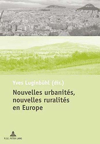 Nouvelles Urbanites, Nouvelles Ruralites En Europe