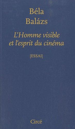 L'homme visible et l'esprit du cinema par Béla Balàzs