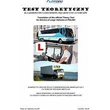 Test Teoretyczny Dla Kierowcow Samochodow Ciezarowych I Autobusow 2007/2008: Translation of the Official Theory Test for Drivers of Large Vehicles in Polish