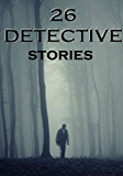 26 Detective Stories: Anthology (English Edition)