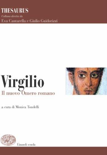Thesaurus. Virgilio. Il nuovo Omero romano. Per i Licei e gli Ist. magistrali