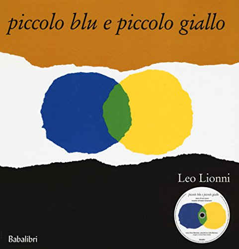 Piccolo blu e piccolo giallo. Ediz. illustrata. Con CD Audio