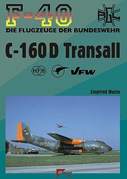 F-40 Flugzeuge der Bundeswehr Nr. 47 - Transall C-160 D