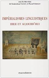 Impérialismes linguistiques hier et aujourd'hui : actes du colloque franco-japonais de Tôkyô (21, 22, 23 novembre 1999)
