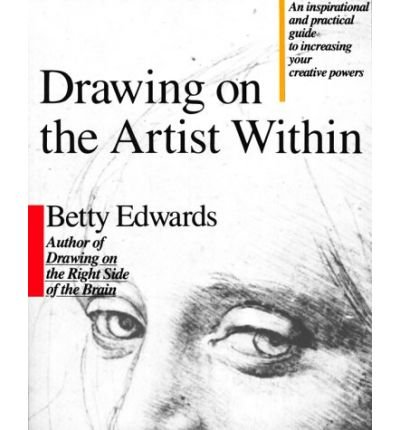 (DRAWING ON THE ARTIST WITHIN) BY Edwards, Betty(Author)Paperback Apr-1987