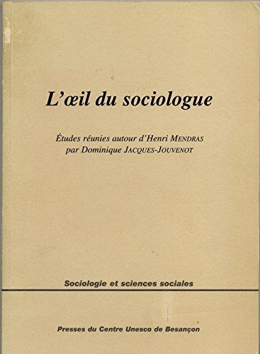 L'OEIL DU SOCIOLOGUE. Etudes réunies autour d'Henri Mendras