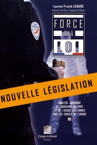 Force à la loi 4ème édition par Laurent-franck Lienard
