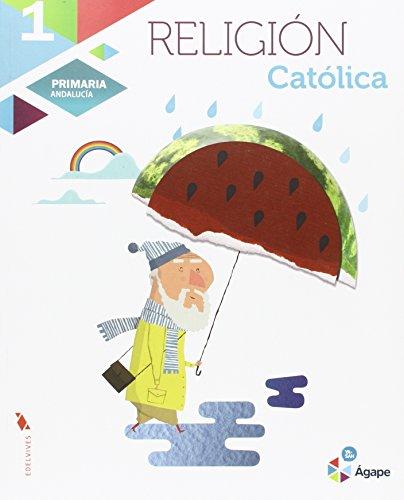 Religión Católica 1º Primaria - Andalucia (Ágape) - 9788414001479