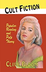 Cult Fiction: Popular Reading and Pulp Theory: Popular Reading Cultures of America and Britain