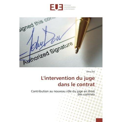 L'intervention du juge dans le contrat: Contribution au nouveau rôle du juge en droit des contrats