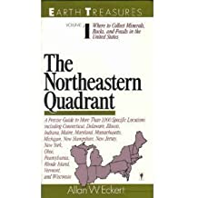 Earth Treasures: The Northeastern Quadrant, Connecticut, Delaware, Illinois, Indiana, Maine, Maryland, Massachusetts, Michigan, New Hempshire, New J (Earth Treasures (HarperCollins)) by Allan W. Eckert (1987-04-23)