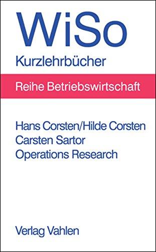 Operations Research: Eine problemorientierte Einführung (WiSo-Kurzlehrbücher/Reihe Betriebswirtschaft)
