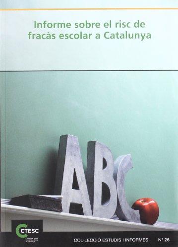 Informe sobre el risc de fracàs escolar a Catalunya (Estudis i Informes)