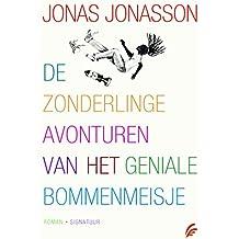 De zonderlinge avonturen van het geniale bommenmeisje (Dutch Edition)