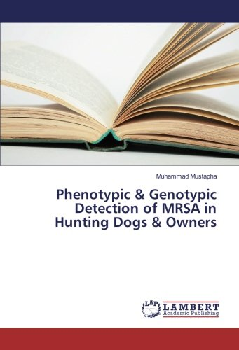 Phenotypic & Genotypic Detection of MRSA in Hunting Dogs & Owners por Muhammad Mustapha