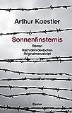 Buchinformationen und Rezensionen zu Sonnenfinsternis: Roman. Nach dem deutschen Originalmanuskript von Arthur Koestler
